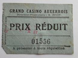 Ticket Billet Grand Casino Auxerrois Auxerre - Années 1940 - Tickets - Entradas