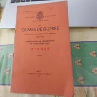 CRIMES DE GUERRE  COMMIS  Sous L'occupation  De La Belgique 1940-1945 Arrestation Déportation       OTAGES - 1939-45