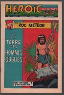 Héroïc Albums 12me Année N° 11 Roc Météor: La Terre Des Hommes Oubliés (Weinberg) (Esséo 1956) - Sin Clasificación
