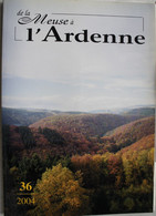 Revue MEUSE ARDENNE 36 Nature Géologie Ardenne Eau Irrigation Les Celtes Tourisme Chauves Souris - Bélgica