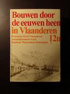 Kantons Waarschoot En Zomergem : Bouwen Door De Eeuwen Heen : Ook Met Lovendegem, Ronsele, ... - 1994 - Zomergem