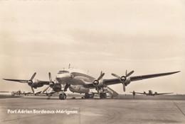 CPA - Lockheed Constellation - Compagnie Air France - Aéroport De Bordeaux Mérignac - 1946-....: Modern Era