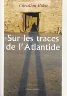SUR LES TRACES DE L'ATLANTIDE DE CHRISTIAN ROBIC EDITIONS AMALTHEE - History
