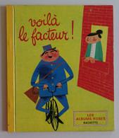 MYERS - Voilà Le Facteur ! Ill. Bernice Myers Bonvallet 1964  Hachette Les Albums Roses Castagnac - Hachette