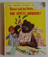 BONNE NUIT LES PETITS - Bon Appétit Nounours ! Deux Coq D'or 1964 BON ETAT Un Petit Livre D'or 237 - Other