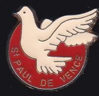 69903- Pin's.Saint-Paul-de-Vence . Alpes-Maritimes. Provence-Alpes-Côte D'Azur.Colombe. - Villes
