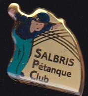 69922- Pin's.Pétanque..Salbris . Loir-et-Cher. Région Centre-Val De Loire. - Pétanque
