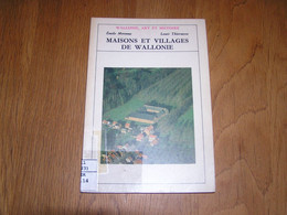 MAISONS ET VILLAGES DE WALLONIE Wallonie Art Et Histoire Régionalisme Ardenne Condroz Cugnon Wéris Baileux Rienne Soiron - Bélgica