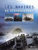 Les Navires Du Débarquement. Normandie. Combats Navals De Juin à Décembre 1944. - Guerra 1939-45