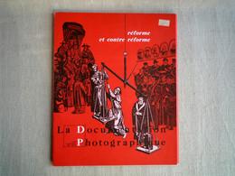 La Documentation Photographique Réforme Et Contre Réforme 1968. - History