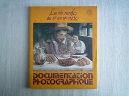 La Documentation Photographique La Vie Rurale Du 17ème Au 19ème Siècle Juin 1974. - History