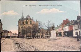 Le Marché Aux Oeufs Et Aux Volailles - Le Neubourg