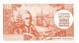 Billet Scolaire Factice Fernand Nathan ,materiel Didactique , 10 Francs VOLTAIRE , 7-12-1967, 2 Scans , Frais Fr 1.65 E - Specimen