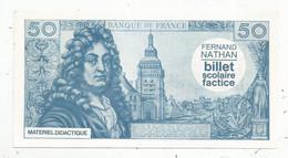 Billet Scolaire Factice Fernand Nathan ,materiel Didactique , 50 Francs RACINE , 6-11-1969 ,2 Scans , Frais Fr 1.75 E - Specimen