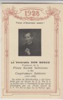 CALENDRIER - 1928 - LE VÉNÉRABLE DON BOSCO FONDATEUR DE LA PIEUSE SOCIETE SALÉSIENNE ET DES COOPÉRATEURS SALÉSIENS - Small : 1921-40