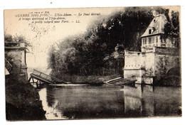 L ' ISLE - ADAM --1917--Guerre 14-18  -- Le Pont Détruit ........cachet  Postes Militaires Belges......... à Saisir - L'Isle Adam