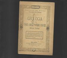GEOLOGIA OSSIA STORIA DELLE VICENDE FISICHE DELLA TERRA SONZOGNO 1882 BIBLIOTECA - Matematica E Fisica