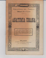ANATOMIA UMANA 189?, Milano Societa'Editrice Sonzogno Biblioteca Del Popolo 198 - Matematica E Fisica