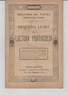 PEQUENO LIVRO DE LECTURA PORTUGUEZA 1890, Milano Societa'Editrice Sonzogno - Matematica E Fisica