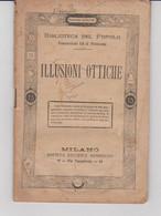 ILLUSIONI OTTICHE 1890, Milano Societa'Editrice Sonzogno - Matematica E Fisica