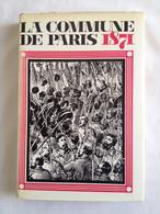 La Commune De Paris 1871 Par Un Collectif D'historiens Sous La Direction De  E. Jéloubovskaïa - Histoire