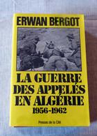 Livre : La Guerre Des Appelés En Algérie / 1956-1962 - Histoire