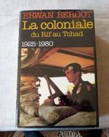 Livre : La Coloniale - Du Rif Au Tchad 1925-1980 - Histoire