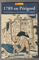1789 En Périgord  Révolution  Par Guy Mandon   = Très Très Bon état 600 GR = - History