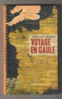 Voyage En Gaule Par Jean-louis Bruneaux   = Très Très Bon état 350 GR = - Histoire