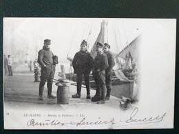 76 ,le Havre ,marins Et Pêcheurs Attendant Le Départ ..1902  ...scan Recto  Verso - Autres