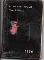 Agenda, Calendrier 1936 - Carnet Cuir, Publicité Tudor (Acumulador, Accumulateurs) Pertrix (Pilas, Piles) - Altri