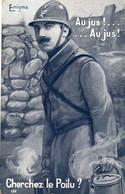 MILITARIA GUERRE 1914-18   Enigma   Au Jus!...Au Jus! Cherchez Le Poilu? - Guerra 1914-18