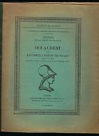 NOTICE SUR LA VIE ET TRAVAUX DU ROI ALBERT PAR LE COMTE CARTON DE WIART * 1937 * NOBLESSE * VOIR DESCRIPTION - Histoire