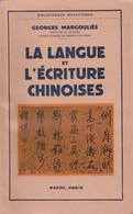 LA LANGUE ET L'ÉCRITURE CHINOISES PAR GEORGES MARGOULIÈS AUX ÉDITIONS PAYOT 1956 - Histoire