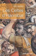 LES CELTES D'HANNIBAL DE LUC BARAY EDITIONS CNRS - Histoire