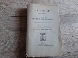 Café Thé Chocolat  Mode Moeurs Usage Des Parisiens De  Franklin 1893 - Histoire