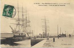 LE HAVRE  Fêtes Historiques De Leure (13/14/15-08-1911) Pont De L'Yonne Entrée Du Canal De TANCARVILLE - Porto