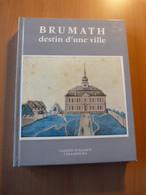 Brumath Destin D'une Ville. Alsace. Stoskopf... - 1901-1940