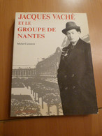 Jacques Vaché Et Le Groupe De Nantes. - 1901-1940
