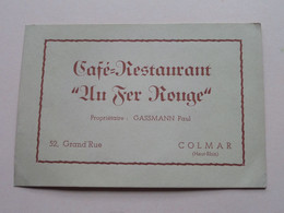 Café - Restaurant AU FER ROUGE ( Prop. GASSMANN Paul ) Grand Rue 52 COLMAR (Haut-Rhin) - ( See Scan ) ! - Visiting Cards