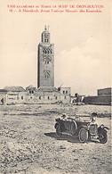 MAROC - 9,000 Kilomètres Au Maroc En 1O HP DE DION-BOUTON - A Marrakech, Devant L'antique Mosquée Dite Koutoubia - Ed. I - Zonder Classificatie