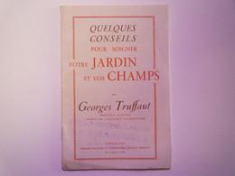 GP 2021 - 75  Georges TRUFFAUT  :  Quelques Conseils Pour Soigner Votre JARDIN Et VOS CHAMPS  (vers 1930)  XXX - Sin Clasificación