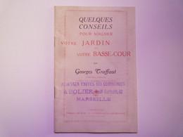 GP 2021 - 76  Georges TRUFFAUT  :  Quelques Conseils Pour Soigner Votre JARDIN Et VOTRE BASSE-COUR  (vers 1930)  XXX - Sin Clasificación