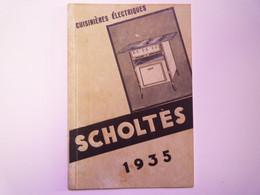 GP 2021 - 80  CATALOGUE  1935  CUISINIERES SCHOLTES  -  20 Pages Format  14 X 20,5 Cm Bien Illustrées.  XXX - Sin Clasificación