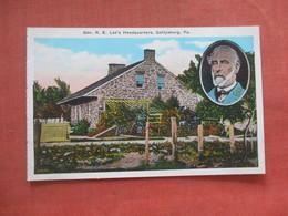 Civil War-- Gen Robert E Lee Headquarters  Gettysburg Pa.      Ref  4729 - Personaggi
