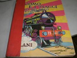 """LIBRO"""" L'UOMO E I VIAGGI STORIA DEI MEZZI DI TRASPORTO"""" 1931 SALANI EDITORE - Azione E Avventura"""
