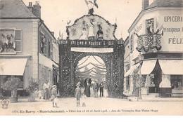 18 - N°110922 - Henrichemont - Fêtes Des 15 Et 16 Aout 1908 - Arc De Triomphe Rue Victor Hugo - Henrichemont