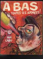A Bas Toutes Les Armees EO BE Square 01/1979 Cabu (BI2) - Editions Originales (langue Française)