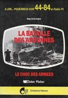 La Bataille Des Ardennes. Le Choc Des Armes. Militaria. Airborne SS-Panzer 2ème Panzer-Division... - Guerra 1939-45