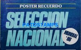 154523 ARGENTINA SPORTS SOCCER FUTBOL SELECCION ARGENTINA MUNDIAL 1986 POSTER Nº 17 NO POSTAL POSTCARD - [2] 1981-1990